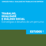 Trabalho, Igualdade e Diálogo social: Estratégias e desafios de um percurso