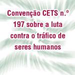 Convenção CETS n.º 197 sobre a luta contra o tráfico de seres humanos