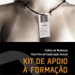 Tráfico de Mulheres para Fins de Exploração Sexual – Kit de apoio à Formação para a Prevenção e Assistência às Vítimas