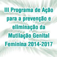III Programa de Ação para a prevenção e eliminação da Mutilação Genital Feminina 2014-2017