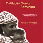 Mutilação Genital Feminina: Manual de Formação para profissionais de Saúde