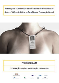 Roteiro para a Construção de um Sistema de Monitorização sobre o Tráfico de Seres Humanos para Fins de Exploração Sexual