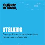 Stalking - Boas práticas no apoio à vitima - Manual para profissionais