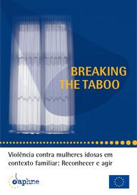 Breaking the Taboo – Violência contra mulheres idosas em contexto familiar: Reconhecer e agir