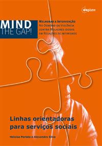 Mind the Gap! Melhorar a Intervenção no domínio da Violência contra Mulheres Idosas em relações de intimidade – Linhas orientadoras para serviços sociais