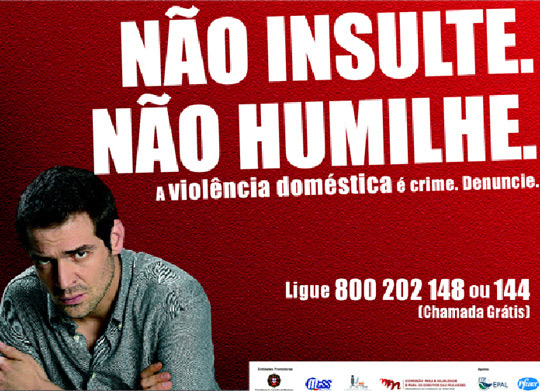 Não insulte, não humilhe. A Violência Doméstica é crime. Denuncie