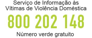Serviço de Informação às vitimas de Violência Doméstica. Telefone 800 202 148