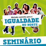 Seminário «Abrindo Caminho para a Igualdade no Norte», na Escola Secundária de Rio Tinto