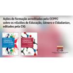Ações de formação acreditadas pelo CCPFC sobre os «Guiões de Educação, Género e Cidadania»