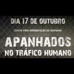 Apresentação da Campanha «Apanhados no Tráfico Humano»