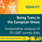 Novo Relatório sobre «Ser Trans na EU – Análise Comparativa dos Dados do Inquérito EU LGBT»
