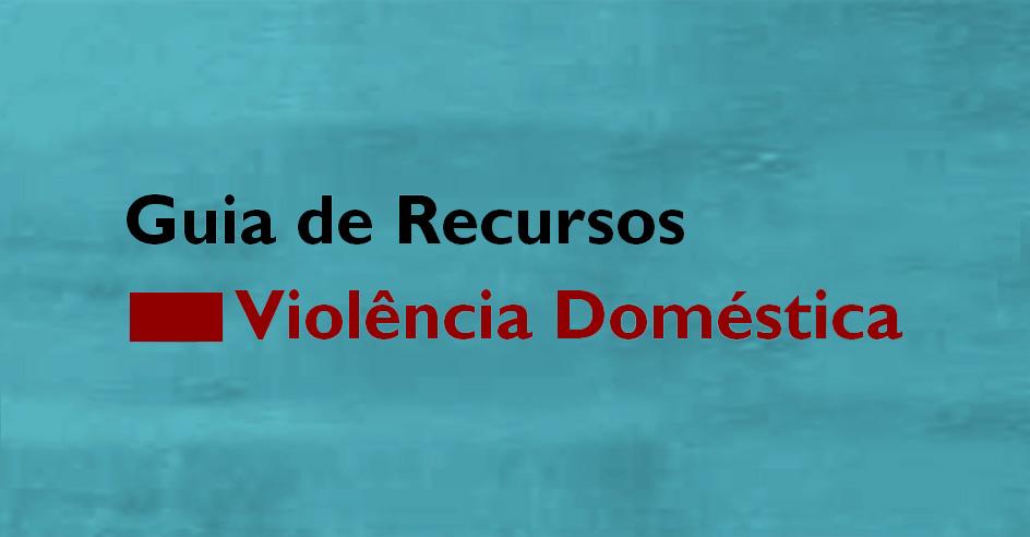 Guia de Recursos na Área da Violência Doméstica – já disponível!