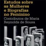 Nova Publicação CIG - «Estudos sobre as Mulheres e Biografias no Feminino: Contributos de Maria Reynolds de Sousa»