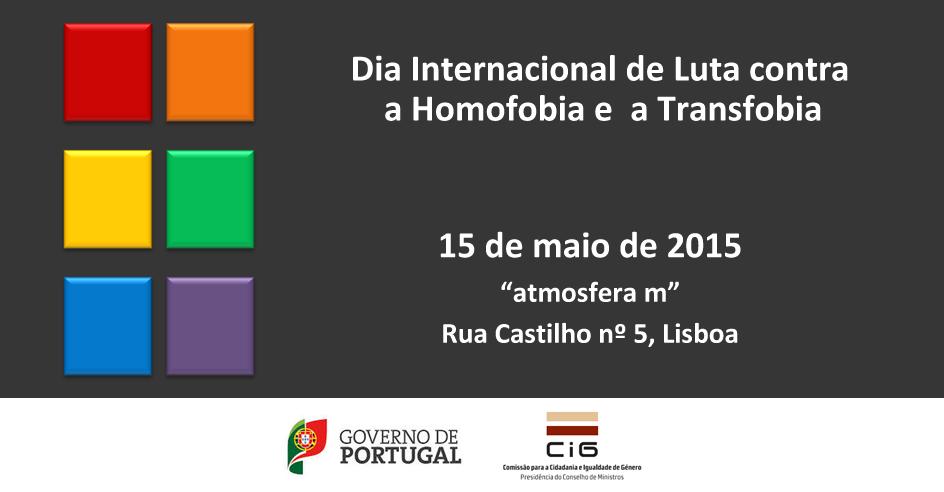 Dia Internacional de Luta contra a Homofobia e a Transfobia – Seminário Evocativo (15 de maio, Lisboa)