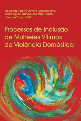 Estudo sobre «Processos de Inclusão de Mulheres Vítimas de Doméstica