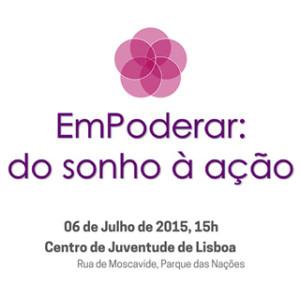 Seminário «EmPoderar - do Sonho à Ação» @ Lisboa | Lisboa | Portugal