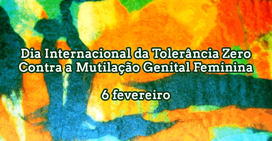 Dia Internacional da Tolerância Zero Contra a Mutilação Genital Feminina (6 fev.)