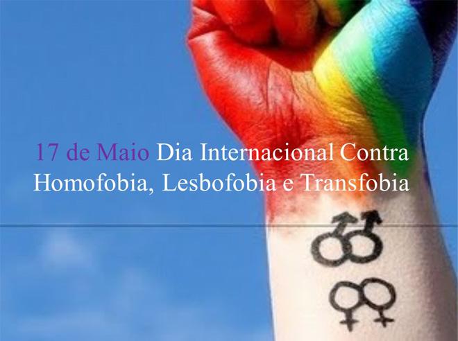 17 de maio – Dia Internacional Contra a Homofobia, Lesbofobia e a Transfobia