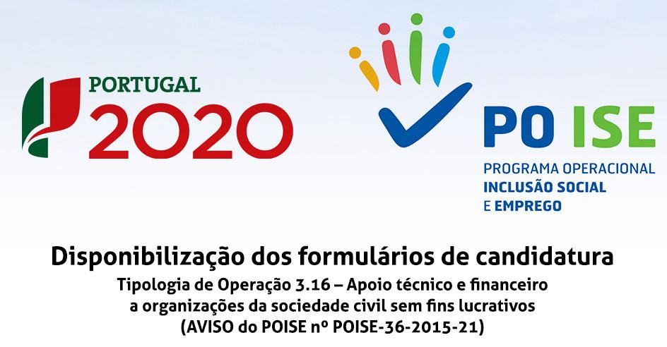 Disponibilização dos formulários de candidatura – Tipologia de Operação 3.16 – Apoio técnico e financeiro a organizações da sociedade civil sem fins lucrativos (AVISO do POISE nº POISE-36-2015-21)