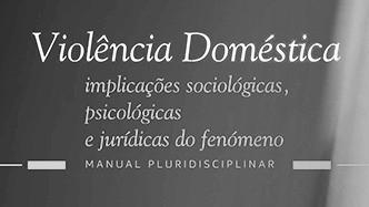 Manual «Violência Doméstica - Implicações Sociológicas, Psicológicas e Jurídicas do Fenómeno»