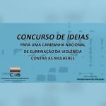 Concurso de Ideias para uma Campanha Nacional de Eliminação da Violência Contra as Mulheres: Lista de Candidaturas