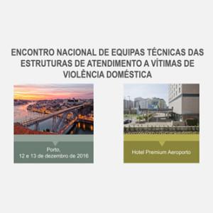 Encontro Nacional das Equipas Técnicas das Estruturas de Atendimento a Vítimas de Violência Doméstica @ Hotel Premium Aeroporto | Maia | Porto | Portugal