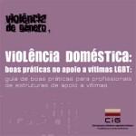 """Apresentação pública do guia """"Violência doméstica: boas práticas no apoio a vítimas LGBT"""" (1 mar., Lisboa)"""