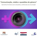 """Seminários formativos para estudantes e profissionais de comunicação """"Comunicação, média e questões de género"""" (2-3 maio, Covilhã)"""