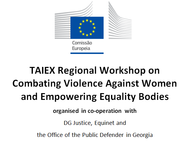 TAIEX: Regional Workshop on Combating Violence Against Women and Empowering Equality Bodies (6-7 abr., Georgia)