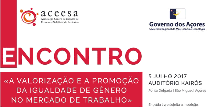 """Encontro """"A valorização e a promoção da igualdade de género no mercado de trabalho"""" (5 jul., Ponta Delgada)"""