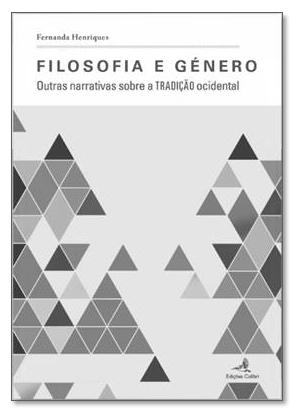 """Apresentação da obra: """"Filosofia e Género"""" (13 jun., Lisboa)"""