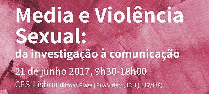"""Colóquio internacional """"Media e violência sexual: da investigação à comunicação"""" (21 jun., Lisboa)"""