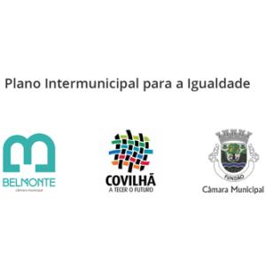 Apresentação pública do Plano Intermunicipal para a Igualdade de Belmonte, Covilhã e Fundão @ Covilhã   Castelo Branco   Portugal