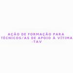Ações de Formação para Técnicas/os de Apoio à Vítima (13 set.-3 nov., Lisboa)