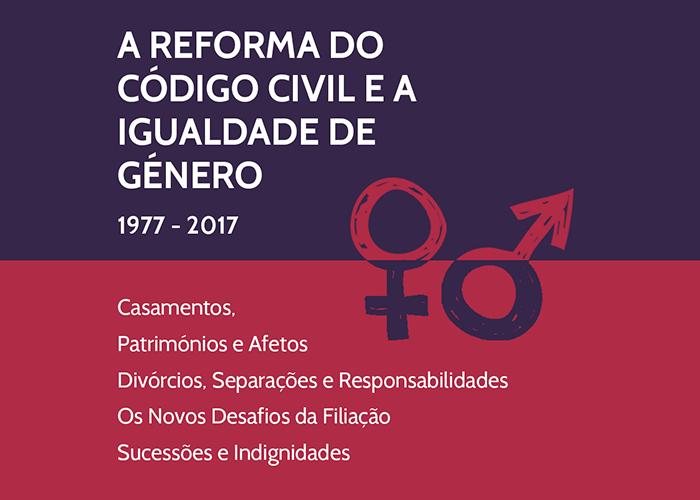 """Conferência """"A Reforma Código Civil e a Igualdade de Género 1977-2017"""" (8 e 9 nov., Lisboa)"""