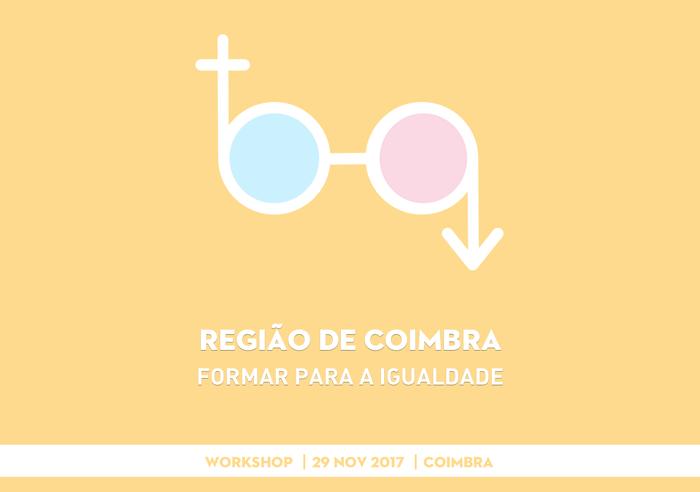 """Workshop """"Região de Coimbra - formar para a igualdade"""" (29 nov., Coimbra)"""