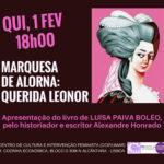 """Apresentação do livro """"Marquesa de Alorna. Querida Leonor"""" (1 fev., Lisboa)"""