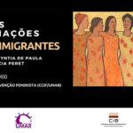 """Tertúlia """"Mulheres Imigrantes"""" no âmbito do Projeto """"Memória e Feminismos – Múltiplas Discriminações"""" (26 fev., Lisboa)"""