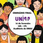 Seminário Final do Programa Uni+ – Prevenção da Violência no Namoro em Contexto Universitário (14 fev., Maia)