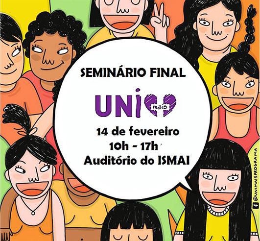 Seminário Final do Programa Uni+ - Prevenção da Violência no Namoro em Contexto Universitário (14 fev., Maia)