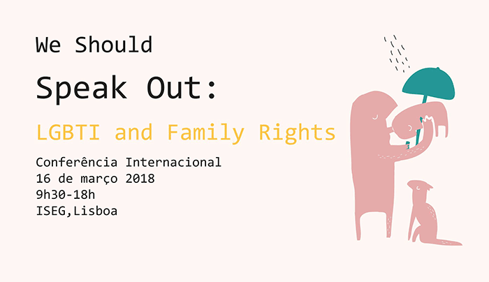 "Conferência ""We Should Speak Out – LGBTI and Family Rights"" (16 mar., Lisboa)"