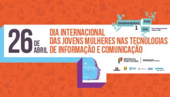 Governo assinala o Dia Internacional das Jovens Mulheres nas TIC – 26 de abril
