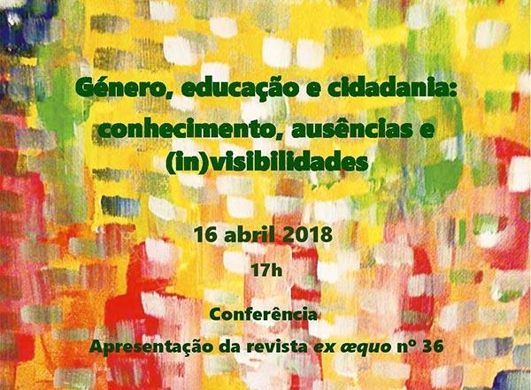 """Apresentação da Revista ex aequo - """"Género, educação e cidadania: conhecimento, ausências e (in)visibilidades"""" (16 abr., Lisboa)"""