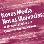 Seminário internacional «Novos Media, Novas Violências: da misoginia online aos contextos das resistências»