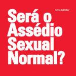 Assédio Sexual em debate na Covilhã