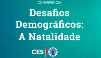 Conferência CES – «Desafios Demográficos: a Natalidade» no Porto