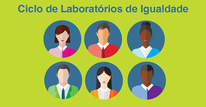 3ª Edição do Ciclo de Laboratórios de Igualdade