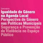 Seminário «Igualdade de Género na Agenda Local» na UBI – inscrições abertas
