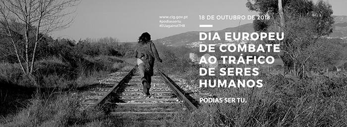 Dia Europeu de Combate ao Tráfico de Seres Humanos – 18 de 0utubro (2018)