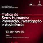 Seminário Regional «Tráfico de Seres Humanos: Prevenção, Investigação e Assistência», em Faro